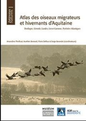 Dernières parutions sur Ornithologie, Atlas des oiseaux migrateurs et hivernants d'aquitaine. Dordogne, Gironde, Landes, Lot-de-Garonne, Pyrénées-Atlantiques