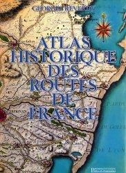 Souvent acheté avec Le coût des fournitures en viticulture et oenologie 2016, le Atlas historique des routes de France