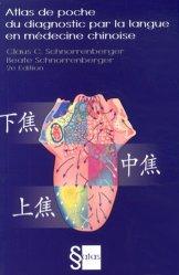 Souvent acheté avec Systémique et Globalité, le Atlas de poche du diagnostic par la langue en médecine chinoise