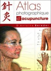 Souvent acheté avec Atlas illustré d'acupuncture, le Atlas photographique d'acupuncture