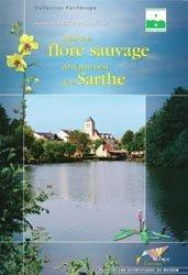 Souvent acheté avec L'auto-suffisance c'est possible !, le Atlas de la flore sauvage du département de la Sarthe