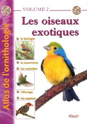 Souvent acheté avec Le bien-être des perruches et des perroquets, le Atlas de l'ornithologie Volume 2 Les oiseaux exotiques