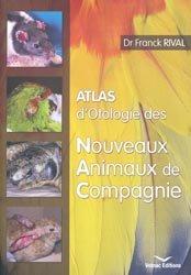Dernières parutions sur Ophtalmologie - ORL, Atlas d'Otologie des Nouveaux Animaux de Compagnie