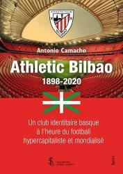 Dernières parutions sur Football, Athletic Bilbao 1898-2020. Un club identitaire basque à l'heure du football hypercapitaliste et mondialisé