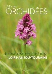 Dernières parutions sur Orchidées, Atlas des orchidées du parc naturel régional Loire-Anjou-Touraine