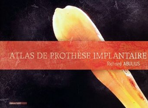 Souvent acheté avec Les implants : chirurgie et prothèse Choix thérapeutique stratégique, le Atlas de prothèse implantaire