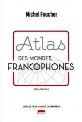 Dernières parutions sur Géographie humaine, Atlas des mondes francophones