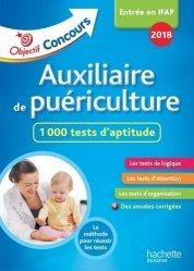 Nouvelle édition Auxiliaire de Puériculture : 1 000 tests d'aptitude