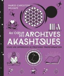 Dernières parutions dans Famille / Santé, Au coeur des Archives akashiques