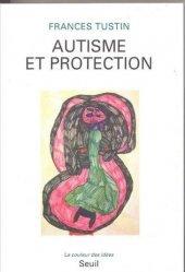 Dernières parutions dans La couleur des idées, Autisme et protection