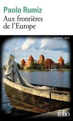 Dernières parutions dans Folio. Voyage, Aux frontières de l'Europe