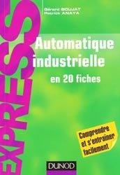 Dernières parutions sur BTS - DUT - IUT, Automatique industrielle en 20 fiches