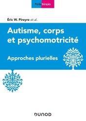 Dernières parutions sur Ergothérapie - Psychomotricité - Podologie, Autisme, corps et psychomotricité