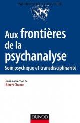 Dernières parutions dans Inconscient et culture, Aux frontières de la psychanalyse