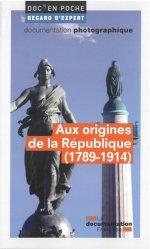 Dernières parutions sur Histoire des institutions, Aux origines de la République (1789-1914)