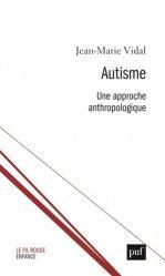 Dernières parutions dans Le fil rouge, Autisme. Une approche anthropologique