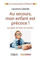 Dernières parutions dans Les consultations du pédopsy, Au secours, mon enfant est précoce !