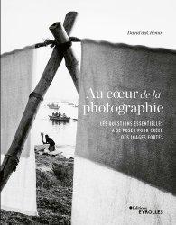 Dernières parutions dans EYROLLES, Au coeur de la photographie