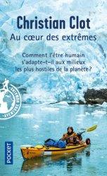 Dernières parutions sur Récits de voyages à l'étranger - Explorateurs, Au coeur des extrêmes