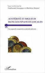 Dernières parutions sur Finances locales, Austérité et rigueur dans les finances locales. Une approche comparative et pluridisciplinaire