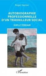 Dernières parutions sur Travail social, Autobiographie professionnelle d'un travailleur social