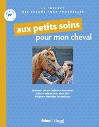 Dernières parutions sur Pansage - Maréchalerie - Sellerie, Aux petits soins pour mon cheval