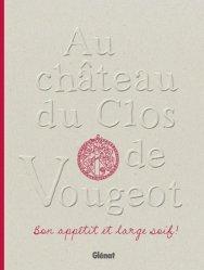 Dernières parutions dans Le verre et l'assiette, Au château du clos Vougeot