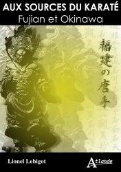 Dernières parutions sur Karaté, Aux sources du karaté. Fujian et Okinawa