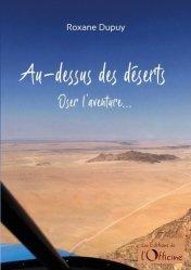 Dernières parutions sur Récits de voyages-explorateurs, Au-dessus des déserts