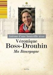 Dernières parutions sur Crus et vignobles, Autour d'une bouteille avec Véronique Boss-Drouhin