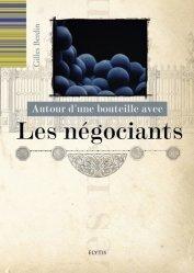 Dernières parutions sur Autres vignobles, Autour d'une bouteille avec les négociants