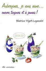 Dernières parutions sur Légumes et champignons, Aubergines, je vous aime