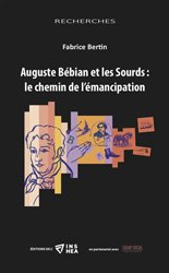 Dernières parutions sur Langue des Signes Française (LSF), Auguste Bébian et les Sourds