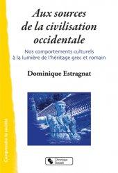 Dernières parutions dans Comprendre la société, Aux sources de la civilisation occidentale. Nos comportements culturels à la lumière de l'héritage grec et romain