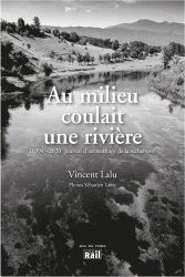 Dernières parutions sur Hydrologie - Océanologie, Au milieu coulait une rivière