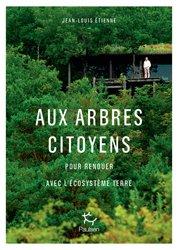 Dernières parutions sur Biodiversité - Ecosystèmes, Aux arbres citoyens