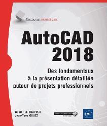 Dernières parutions sur Dessin industriel, AutoCAD 2018 - Des fondamentaux à la présentation détaillée autour de projets professionnels