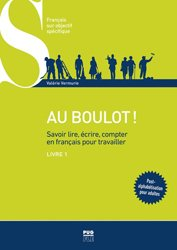Dernières parutions dans Français langue étrangère, Au boulot ! Savoir lire, écrire, compter en français pour travailler