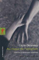 Dernières parutions dans La Découverte/Poche, Au risque de l'adoption. Une vie à construire ensemble