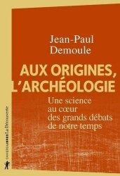 Dernières parutions sur Archéologie, Aux origines, l'archéologie