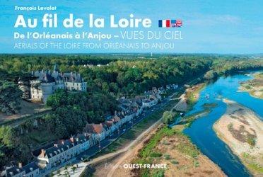 Dernières parutions sur Centre Val-de-Loire, Au fil de la Loire, de l'Orléanais à l'Anjou