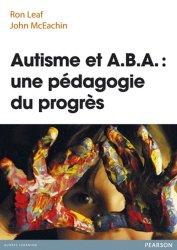 Souvent acheté avec Activités motrices et sensorielles, le Autisme et A.B.A. : une pédagogie du progrès