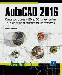 Dernières parutions dans Atrium, AutoCAD 2016 - Conception, dessin 2D et 3D, présentation