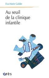 Dernières parutions dans Psychanalyse et clinique, Au seuil de la clinique infantile