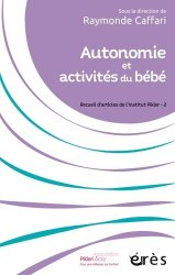 Dernières parutions dans Enfance et parentalité, Autonomie et activités du bébé