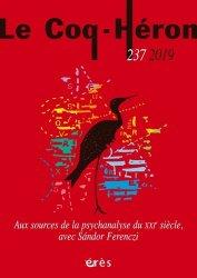 Dernières parutions dans Le Coq Héron, Aux sources de la psychanalyse du XIXe siècle, avec Sándor Ferenczi