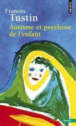 Dernières parutions sur Autisme infantile, Autisme et psychose de l'enfant