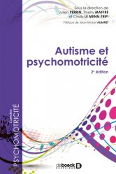 Dernières parutions sur Ergothérapie - Psychomotricité - Podologie, Autisme et psychomotricité