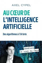 Dernières parutions sur Intelligence artificielle, Au coeur de l'intelligence artificielle