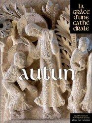 Dernières parutions sur Généralités, Autun, la grâce d'une cathédrale